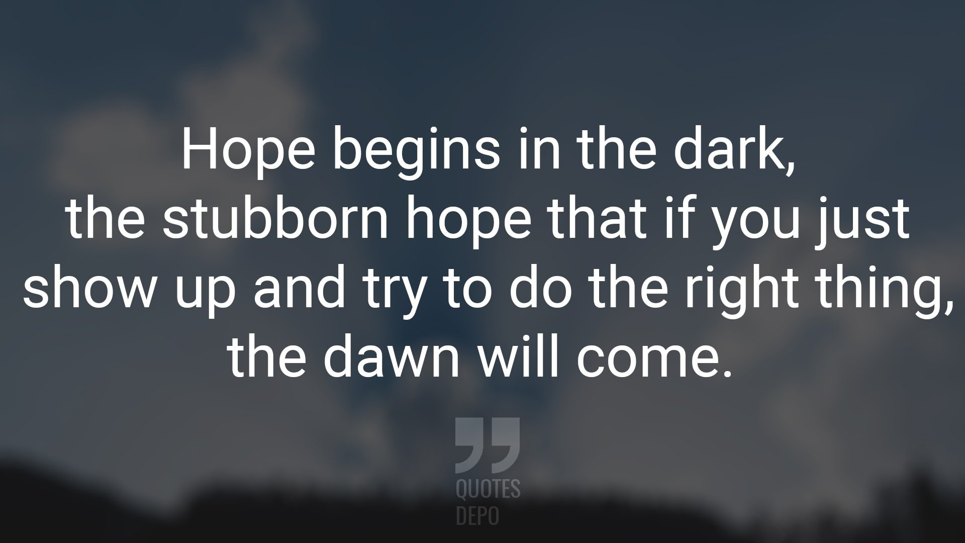 Hope Begins in the Dark