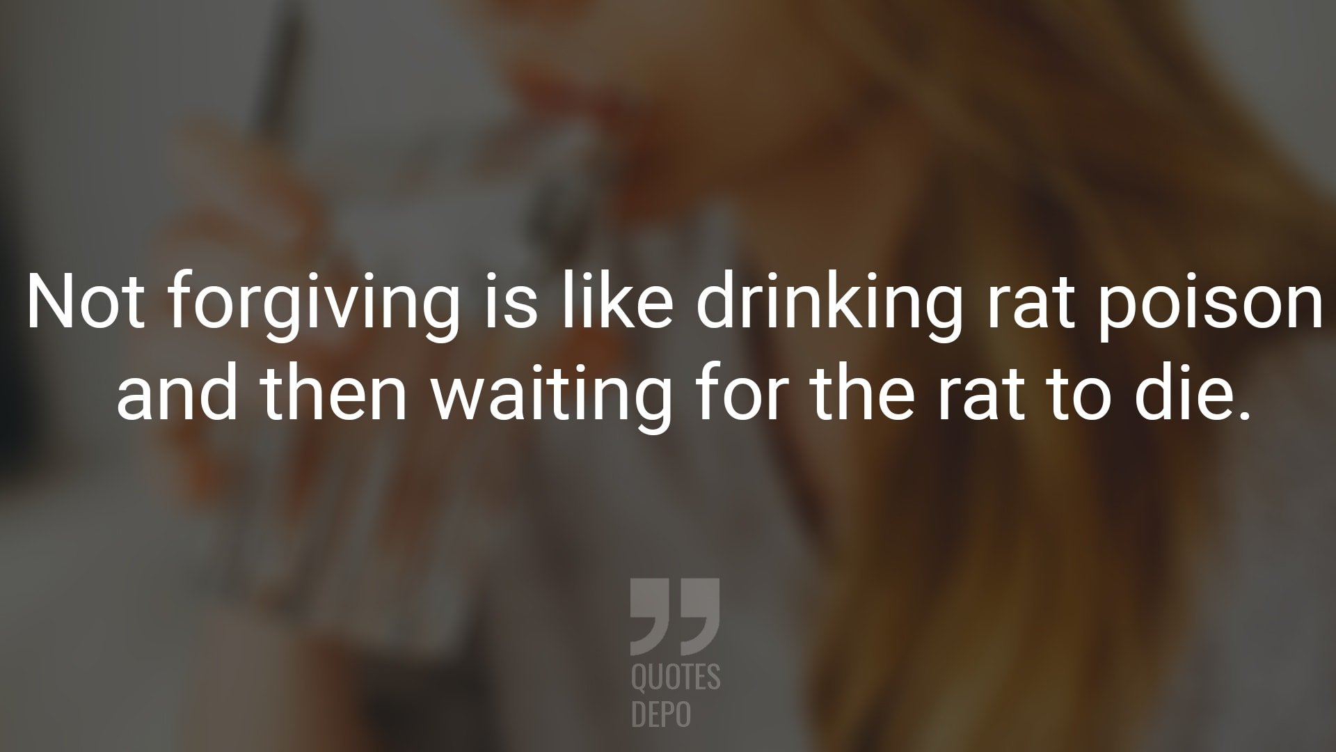 Not Forgiving is Like Drinking Rat Poison