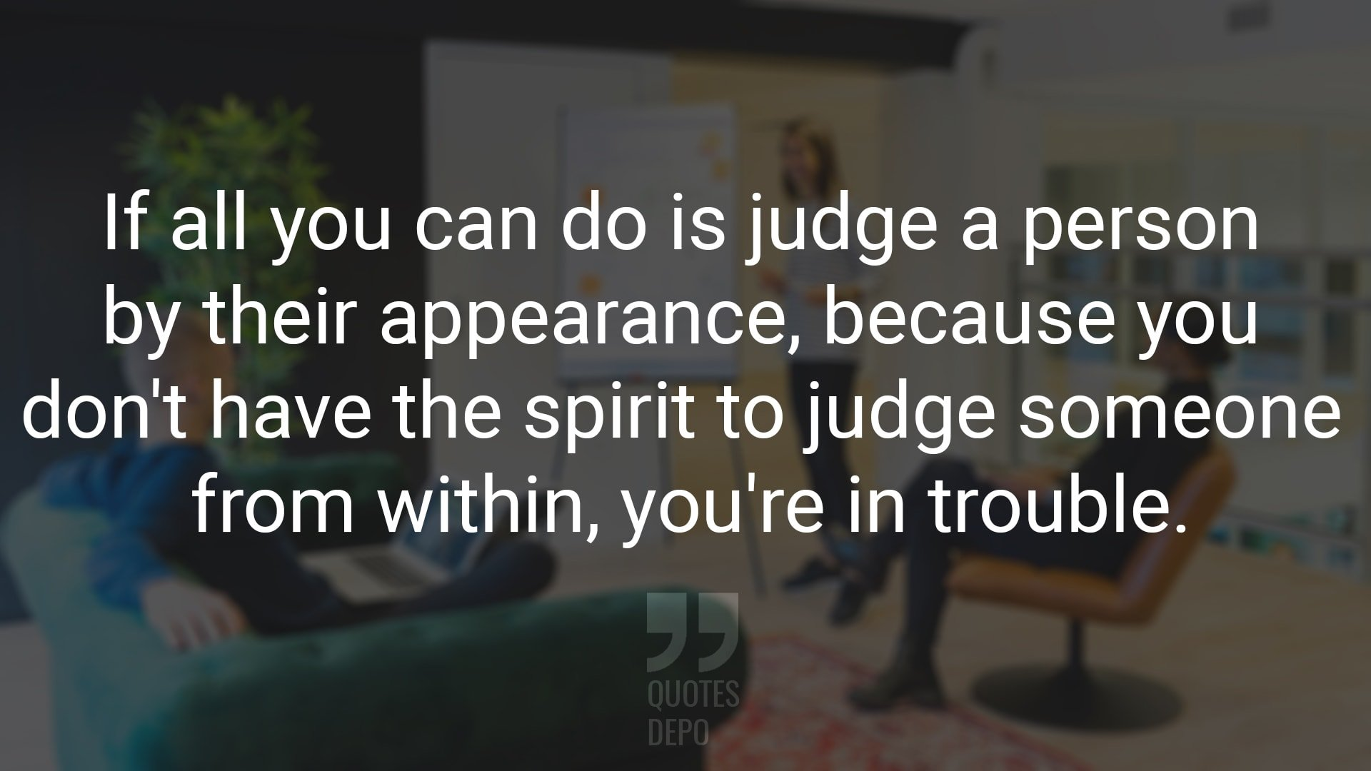 If All You Can Do is Judge a Person