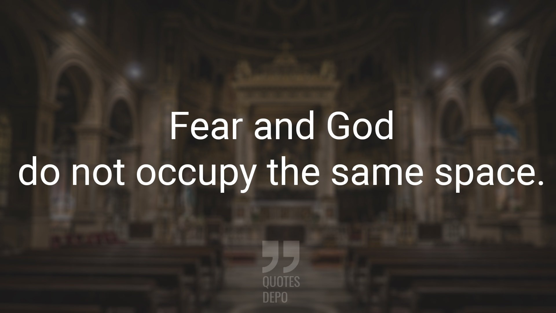 Fear and God Do Not Ocupy the Same Space