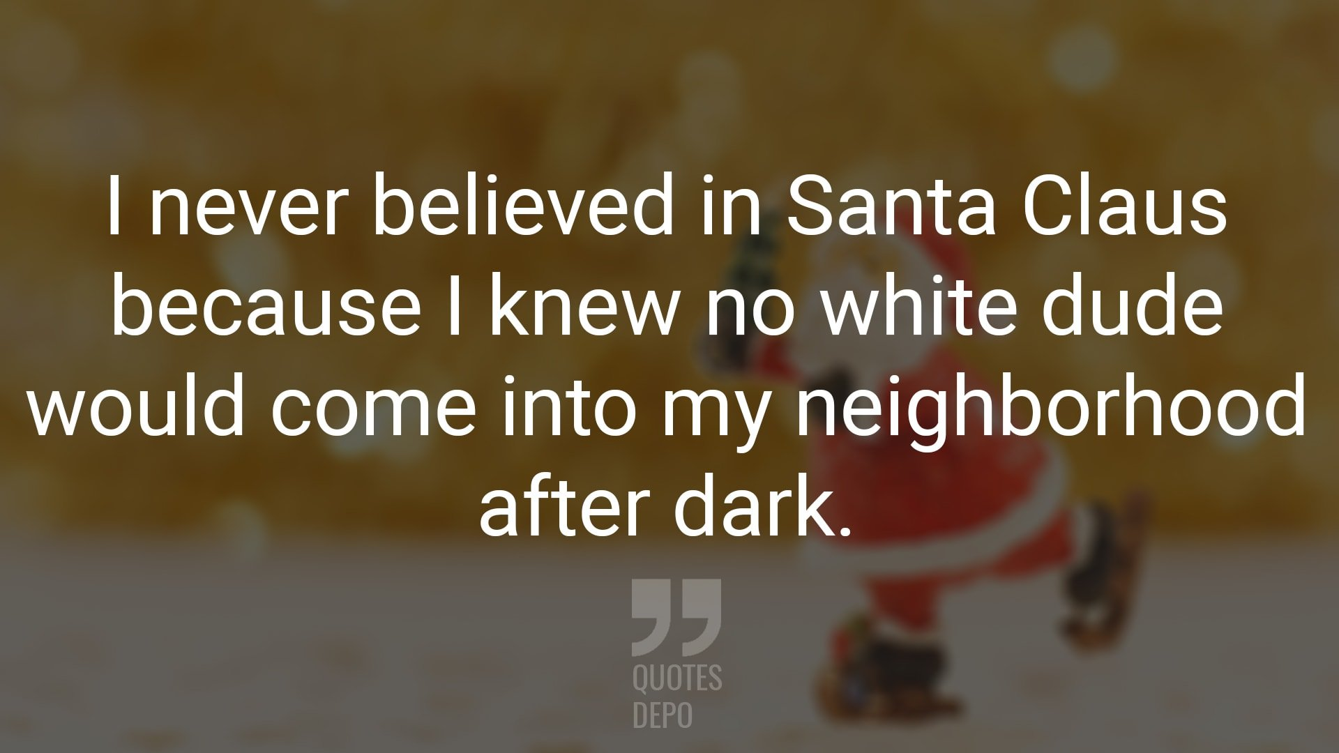 I Never Believed in Santa Claus