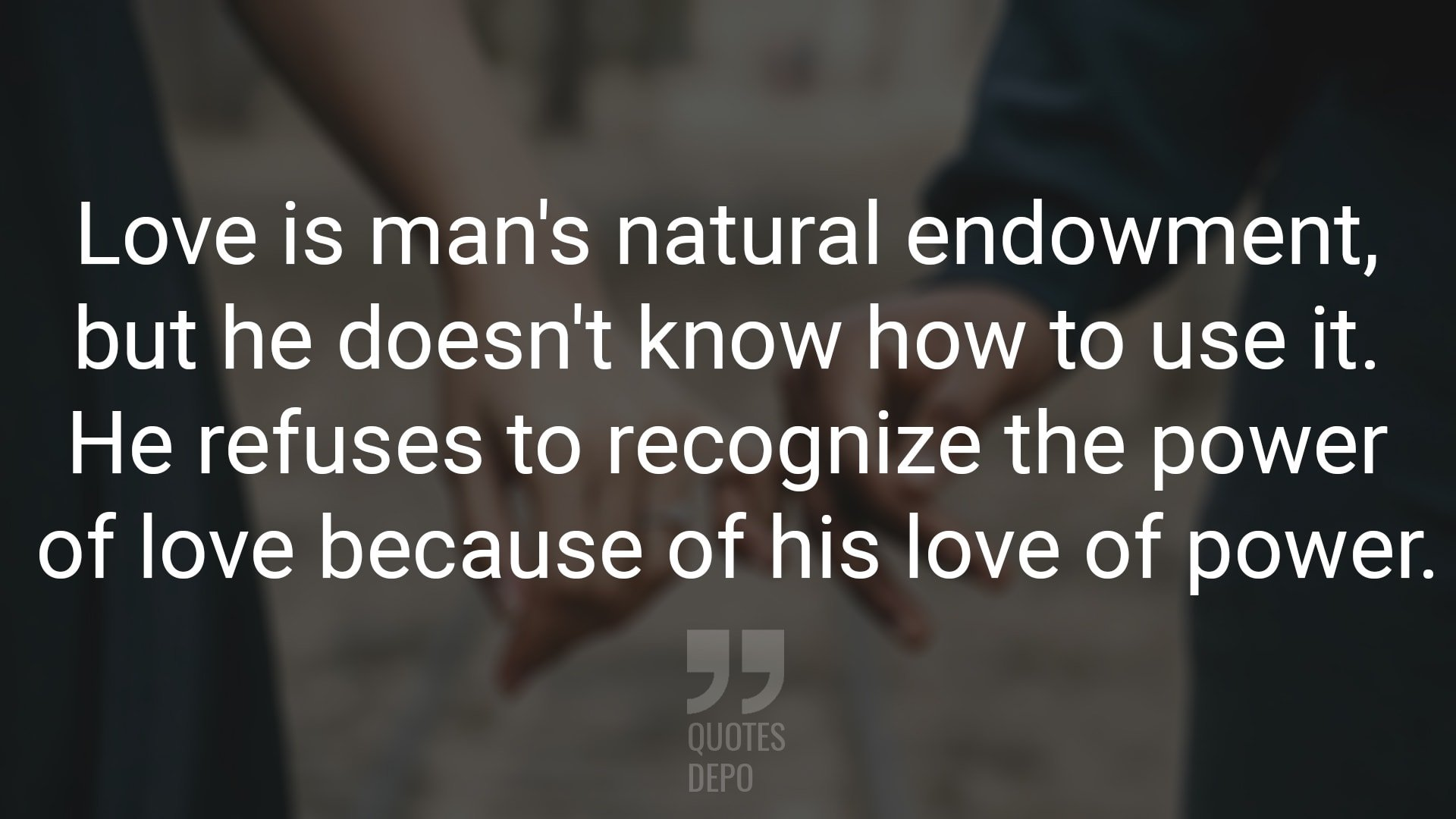 Love is Man's Natural Endowment