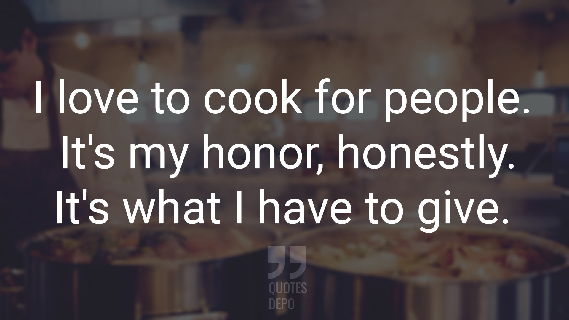 I Love to Cook for People