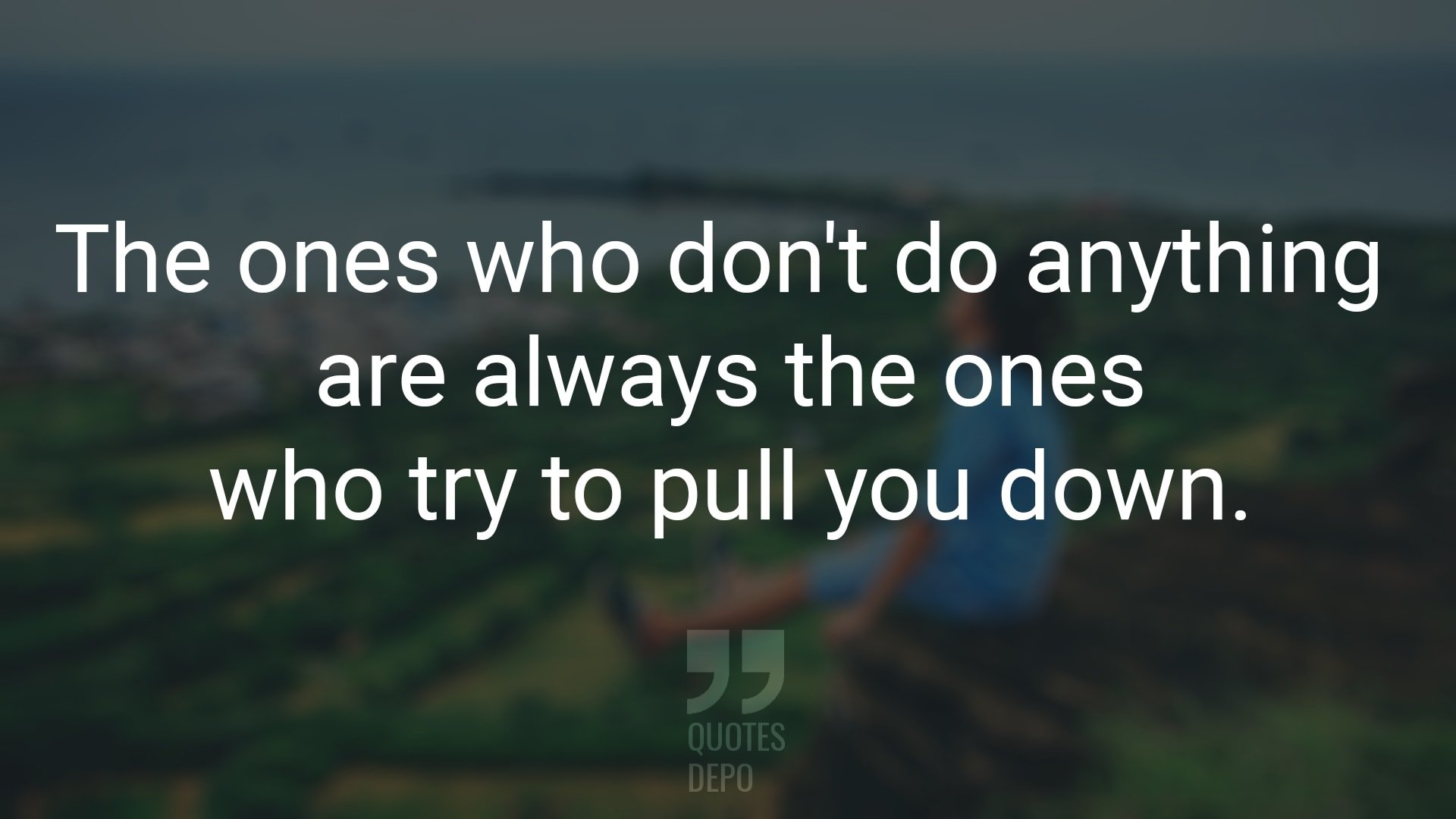 The Ones Who Don't Do Anything