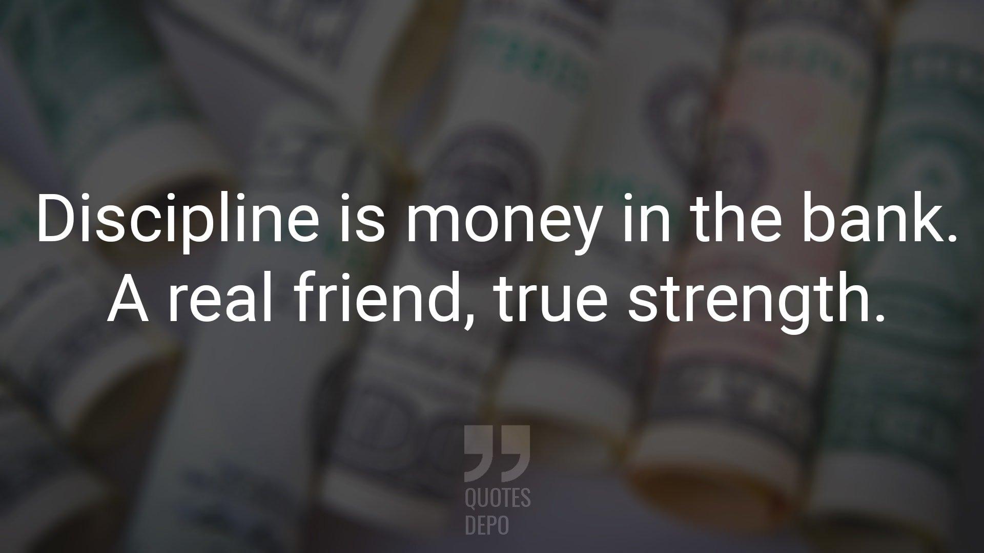 Discipline is Money in the Bank