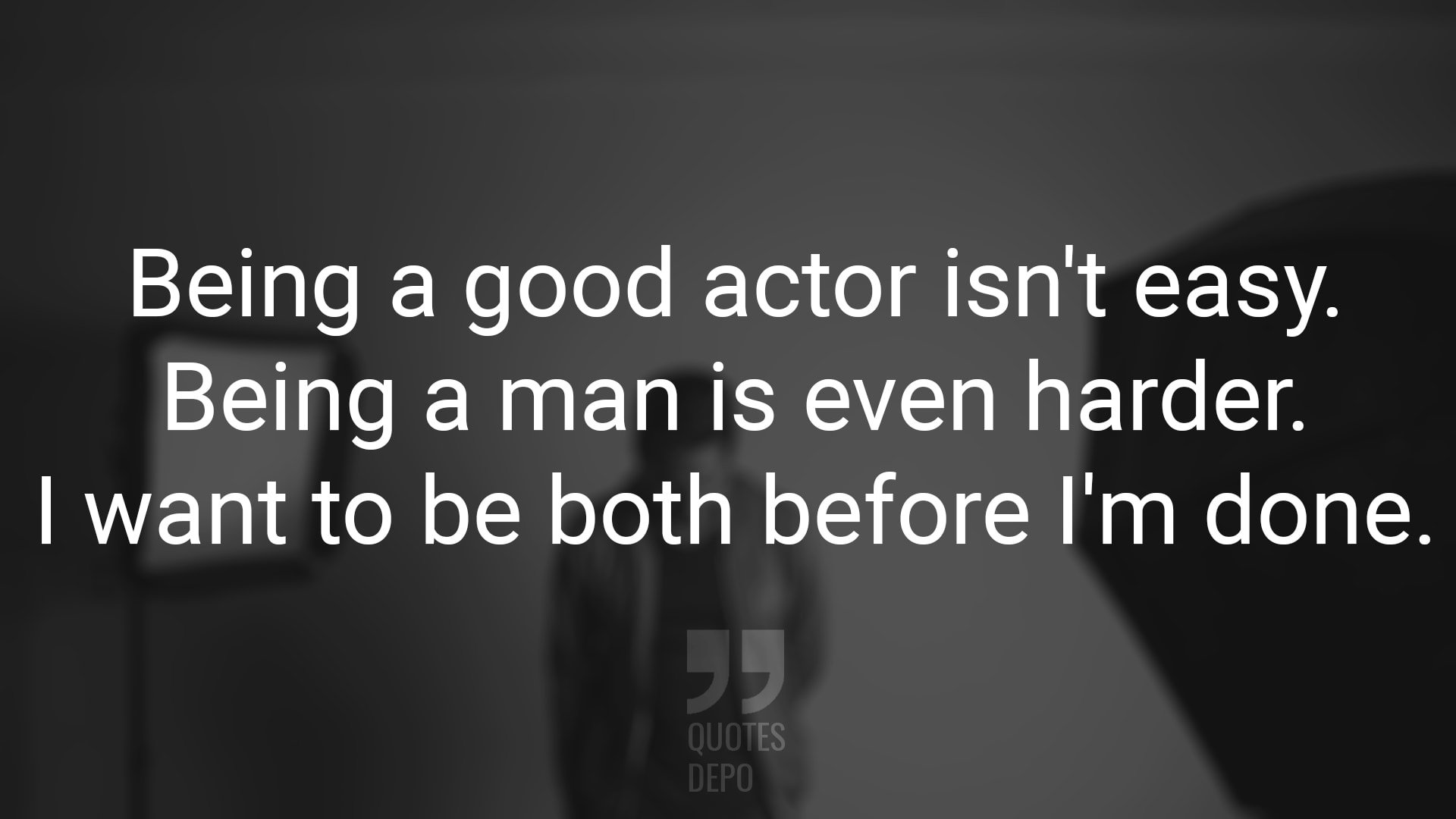 Being a Good Actor isn't Easy