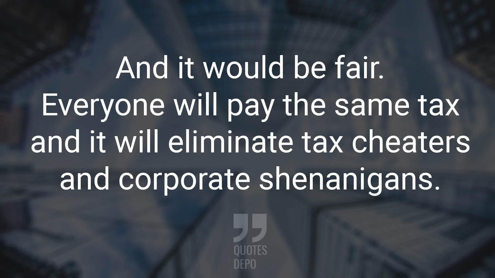 Everyone Will Pay the Same Tax