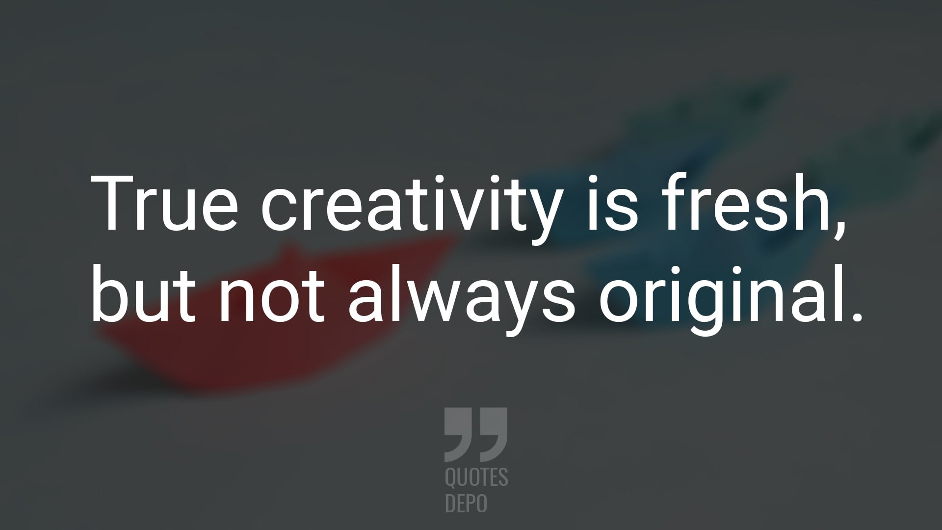 True Creativity is Fresh