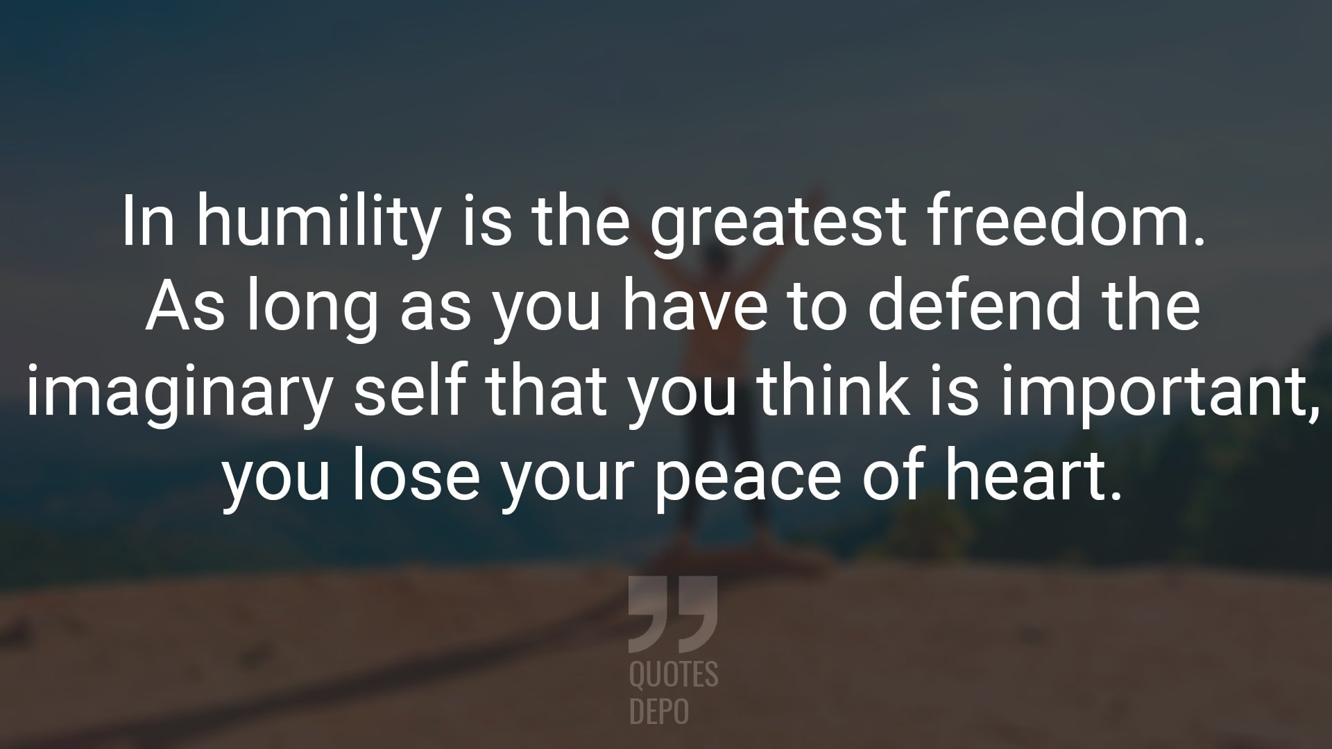In Humility is the Greatest Freedom
