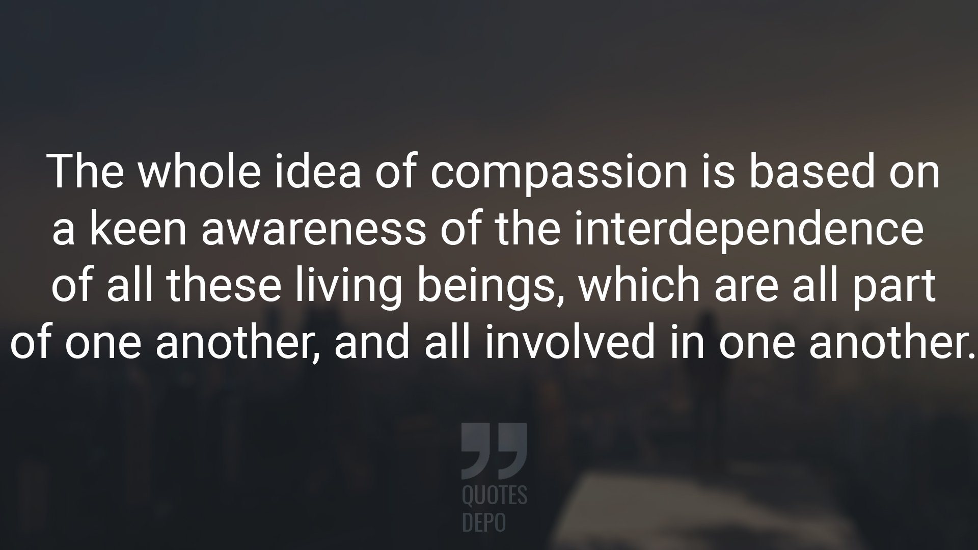 The Whole Idea of Compassion