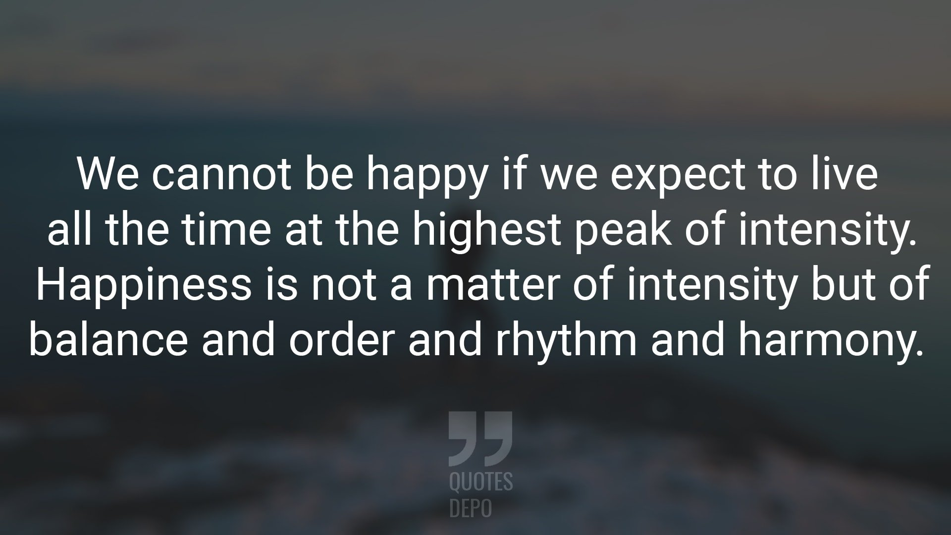 We Cannot be Happy if We Expect