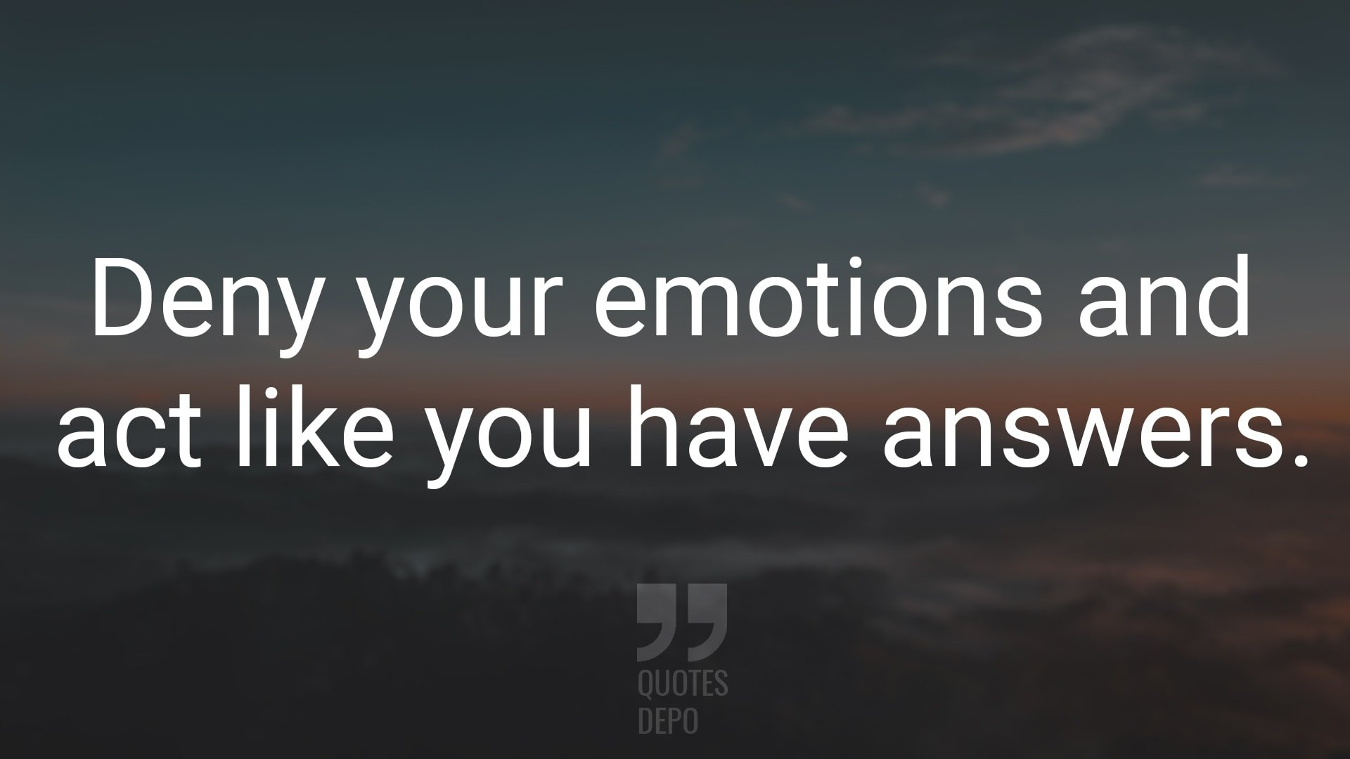 Deny Your Emotions