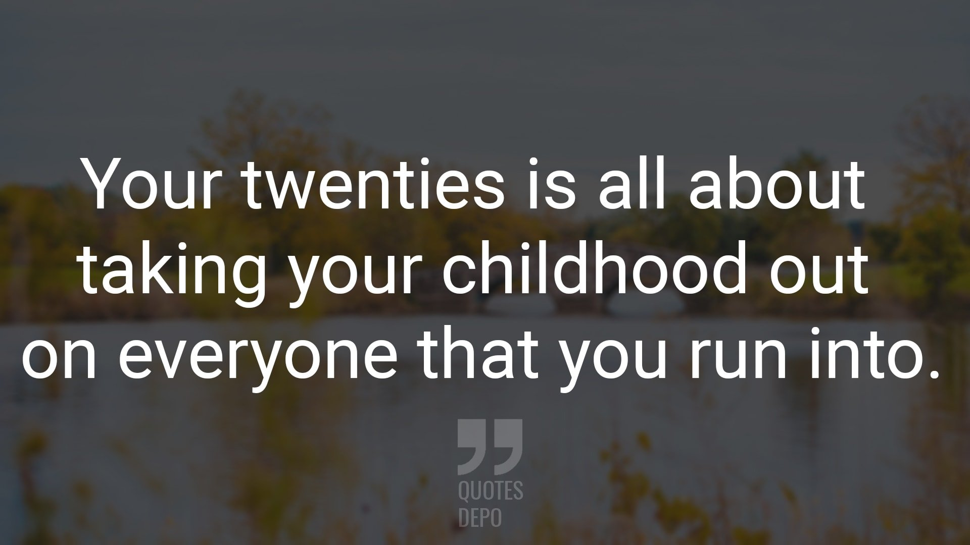 Your Twenties is