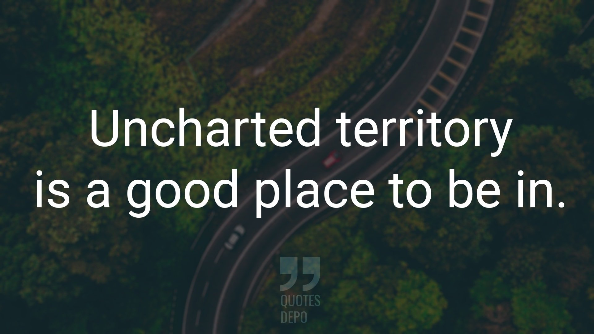 Uncharted Territory is a Good Place