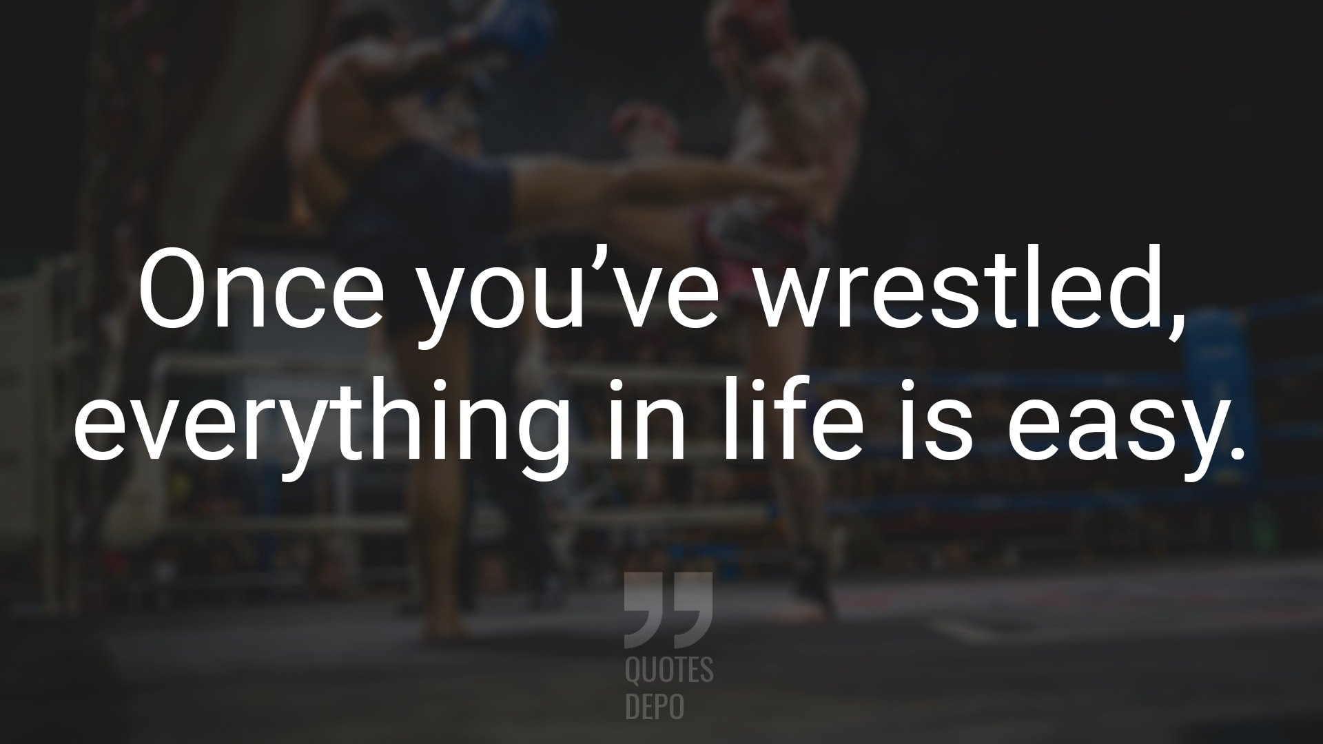 once you've wrestled