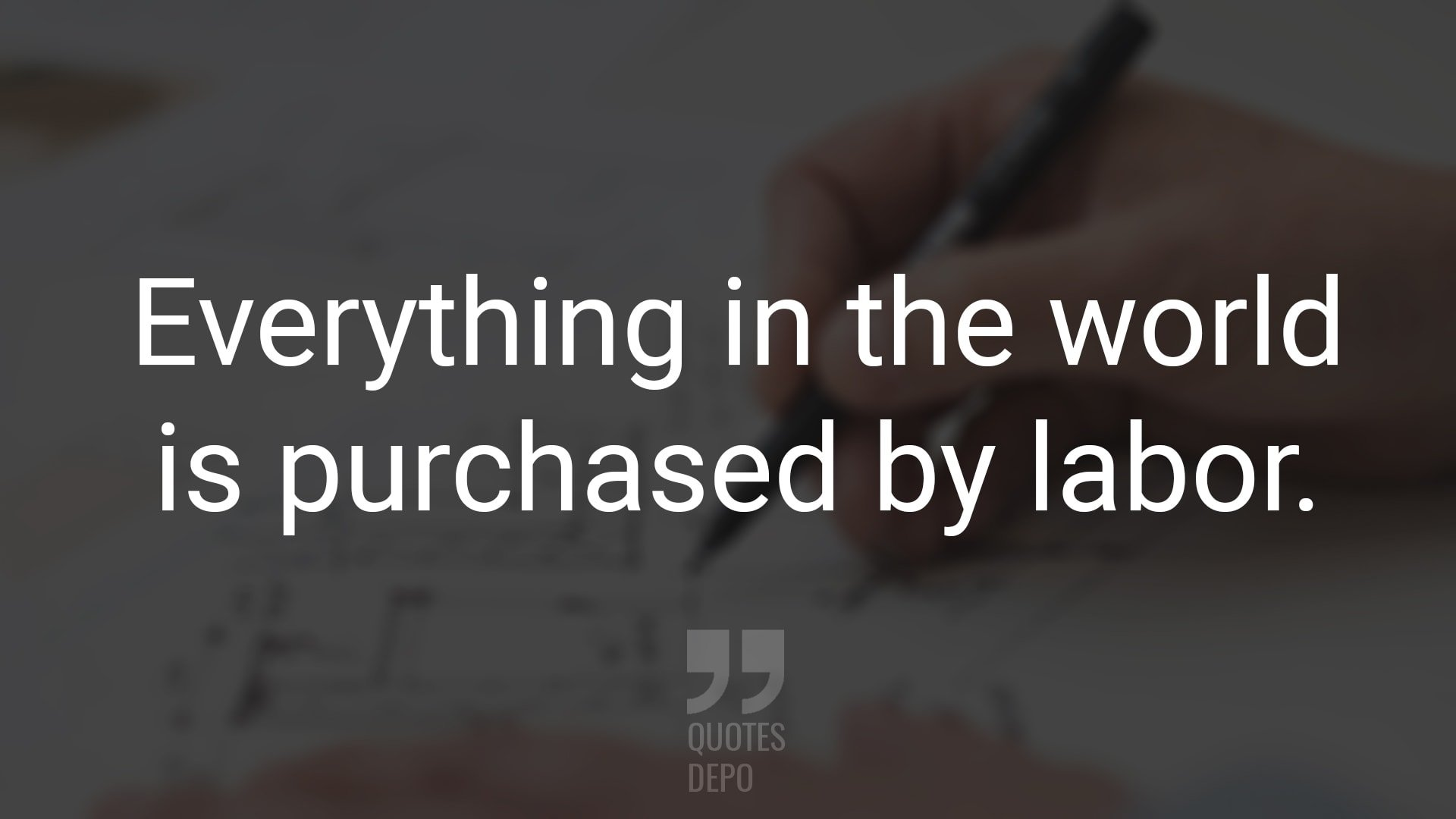 Everything in the World is Purchased by Labor