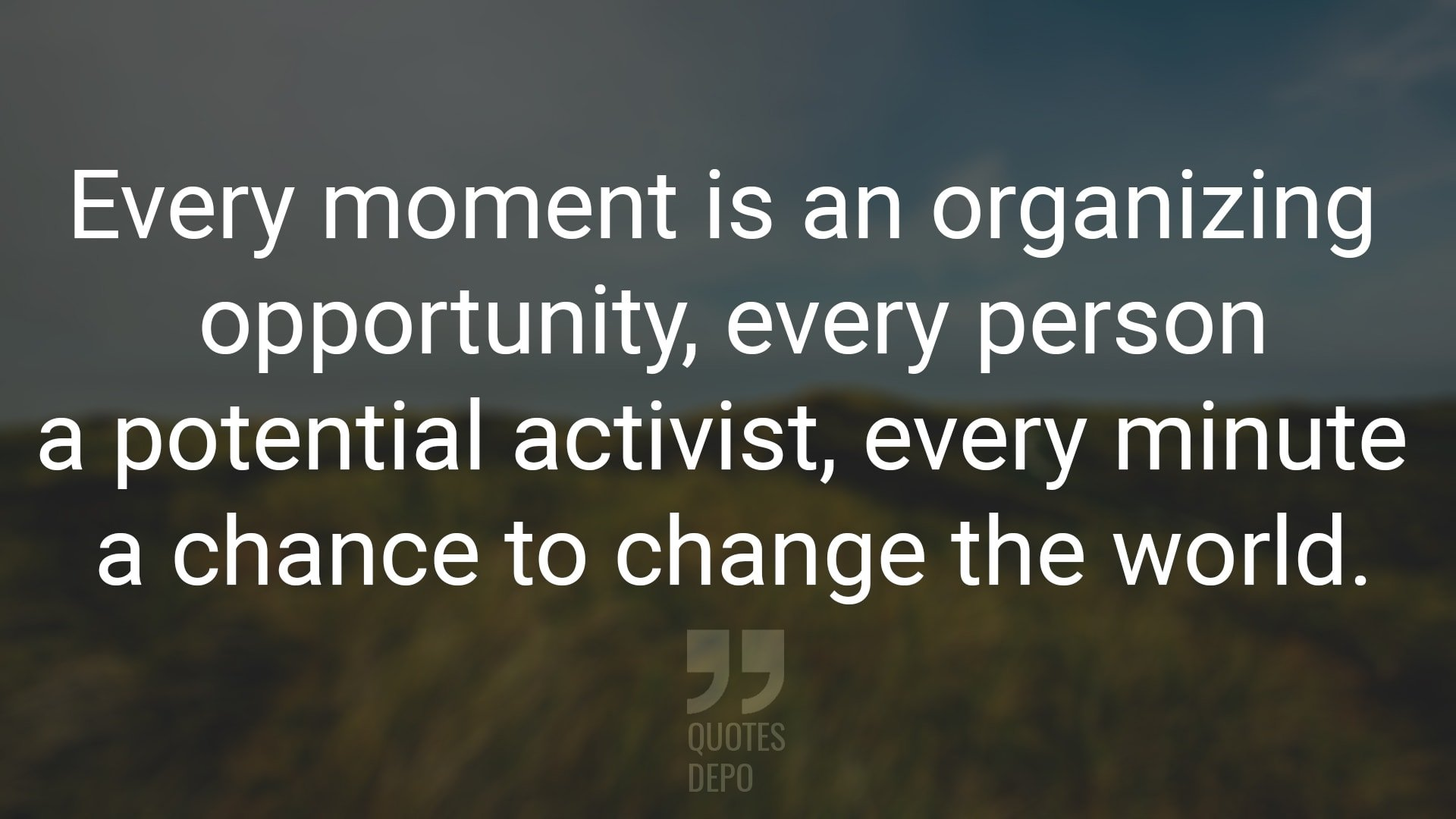 Every Moment is an Organizing Opportunity