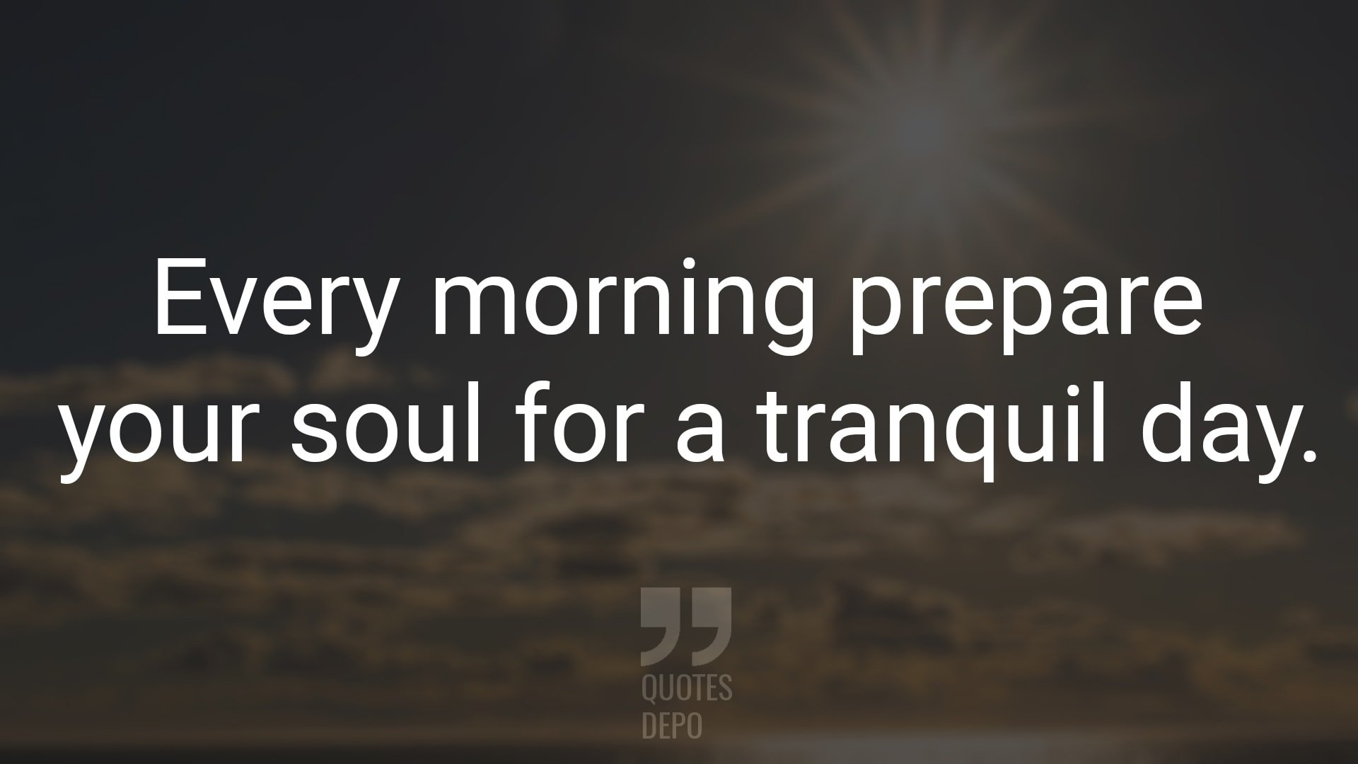 Every Morning Prepare Your Soul