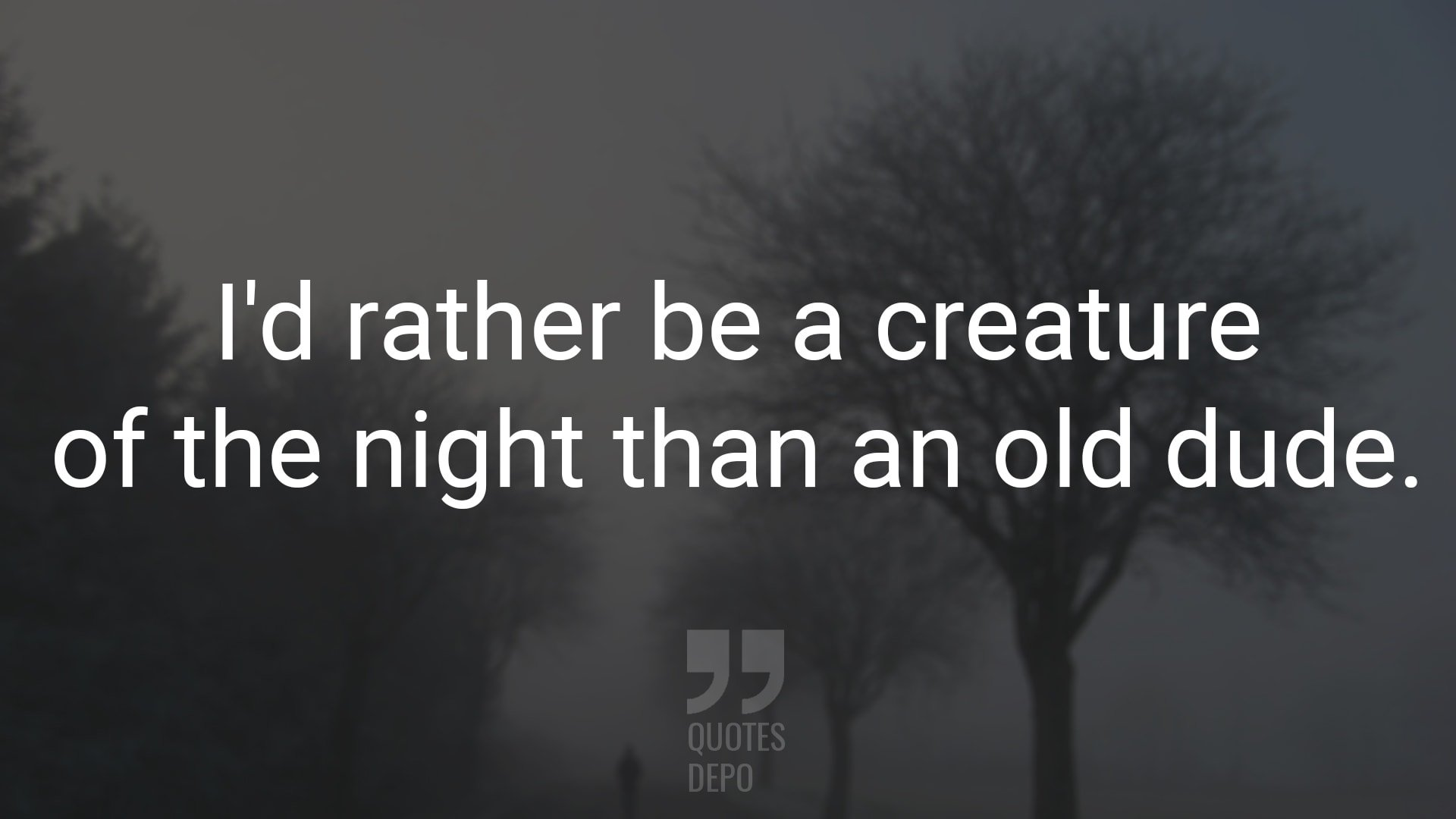 I'd Rather Be a Creature of the Night