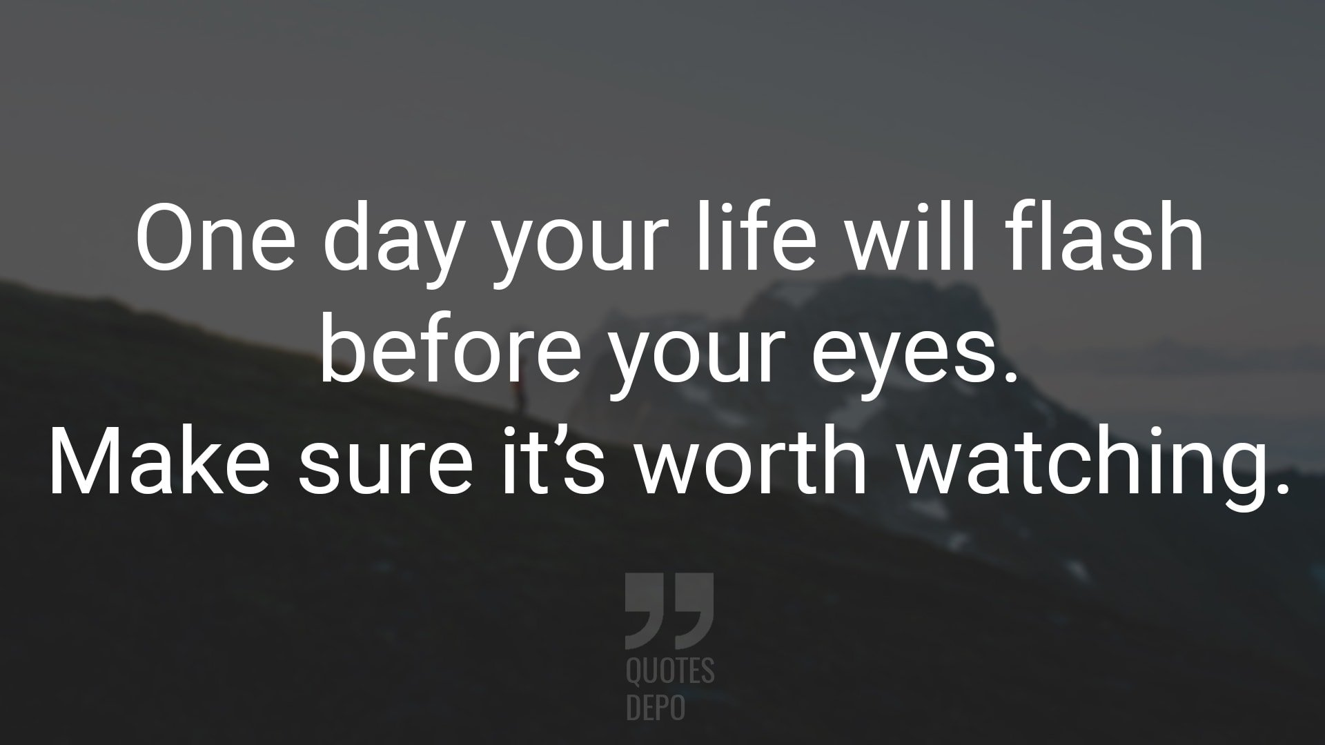 One Day Your Life Will Flash