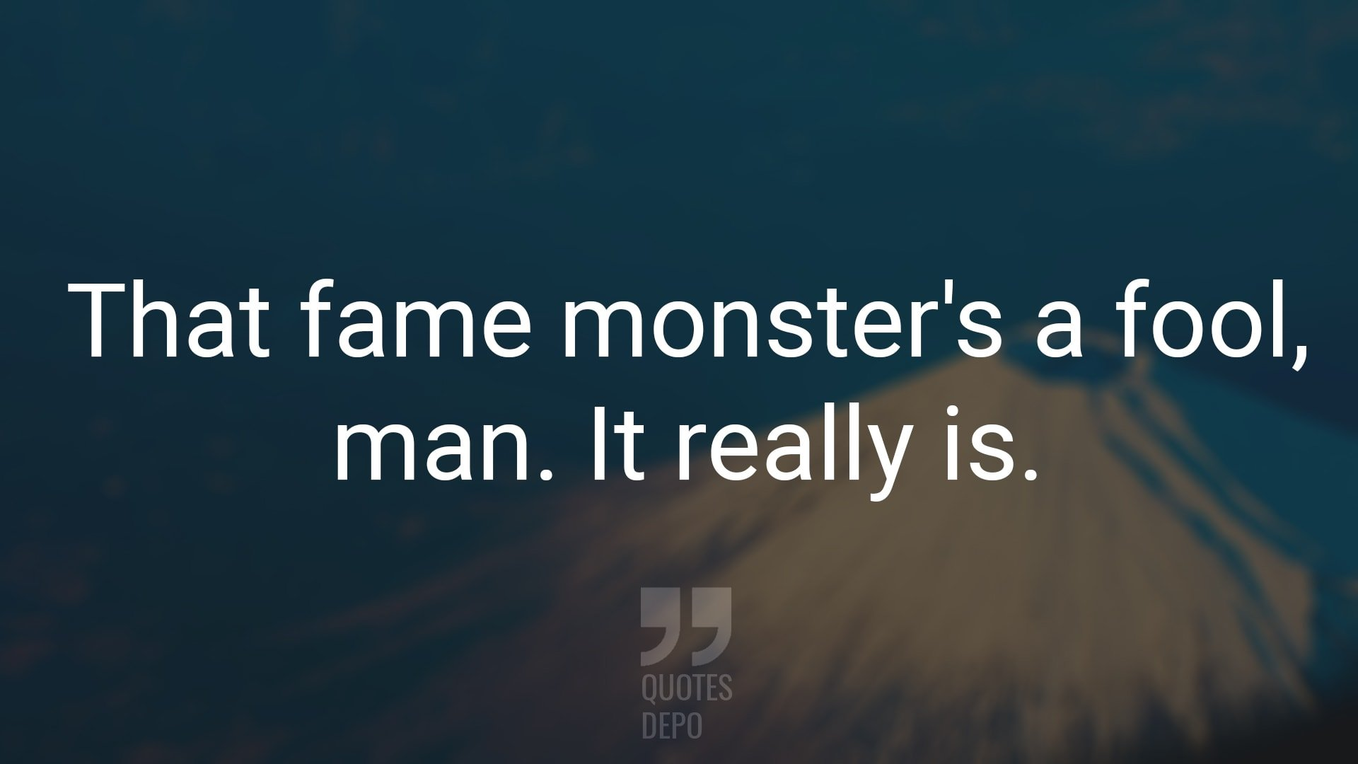 That Fame Monster's a Fool