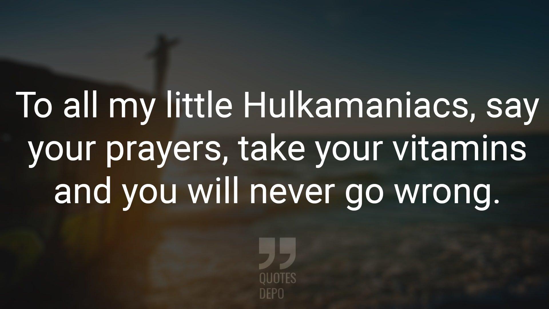 To All My Little Hulkamaniacs