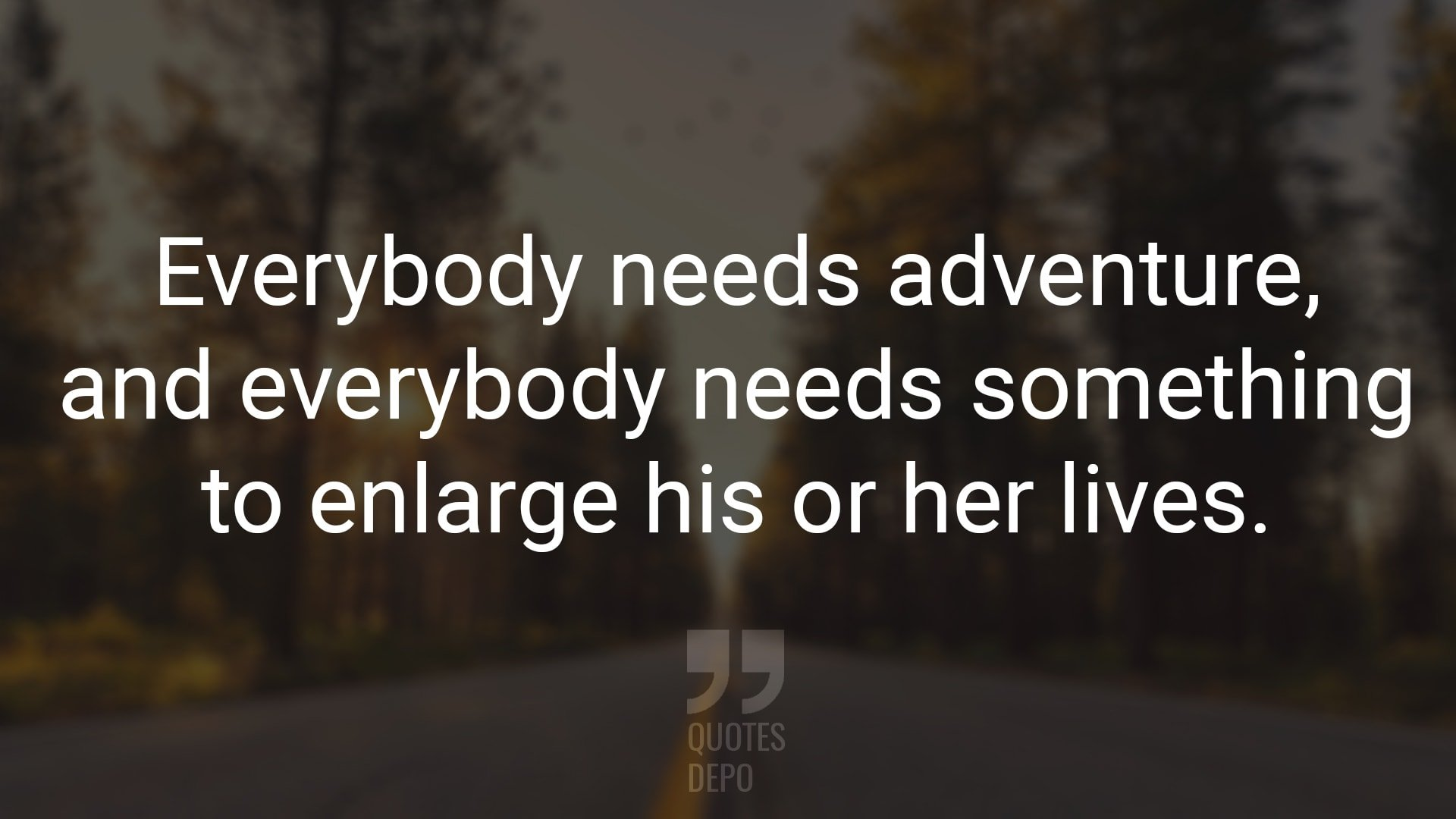Everybody Needs Adventure