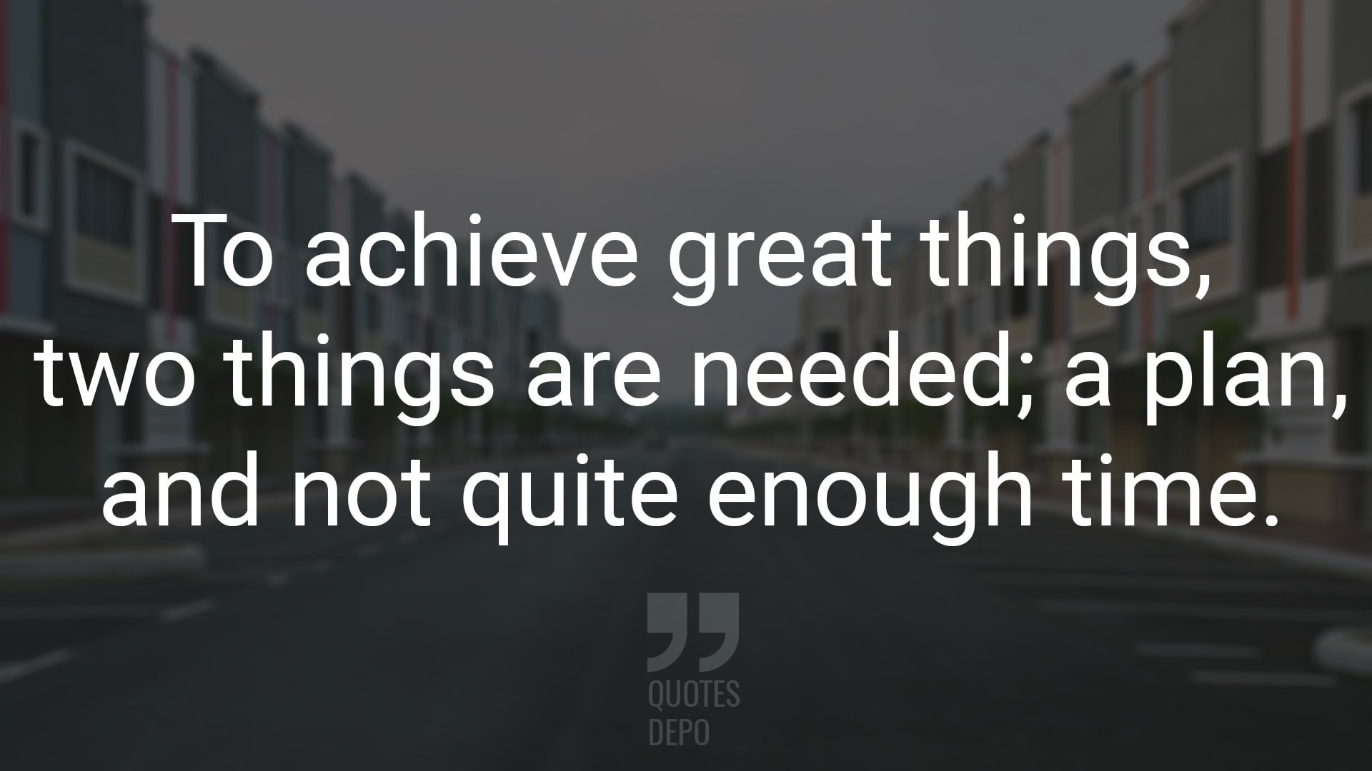 to achieve great things