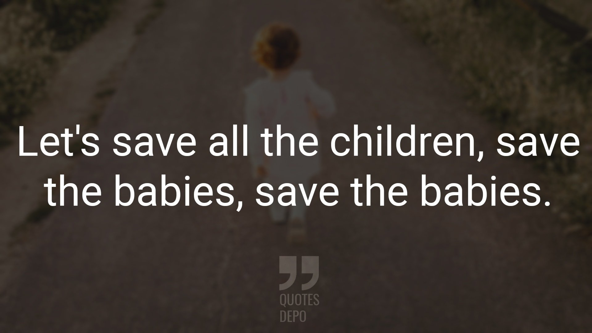 let's save all the children