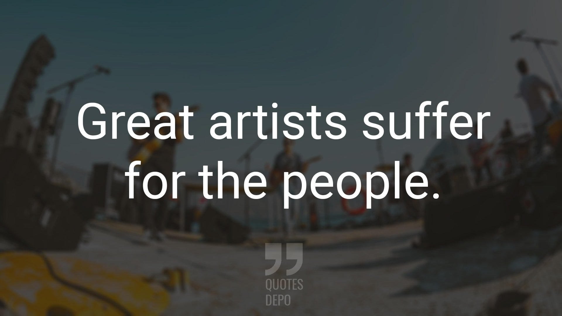 Great Artists Suffer for the People
