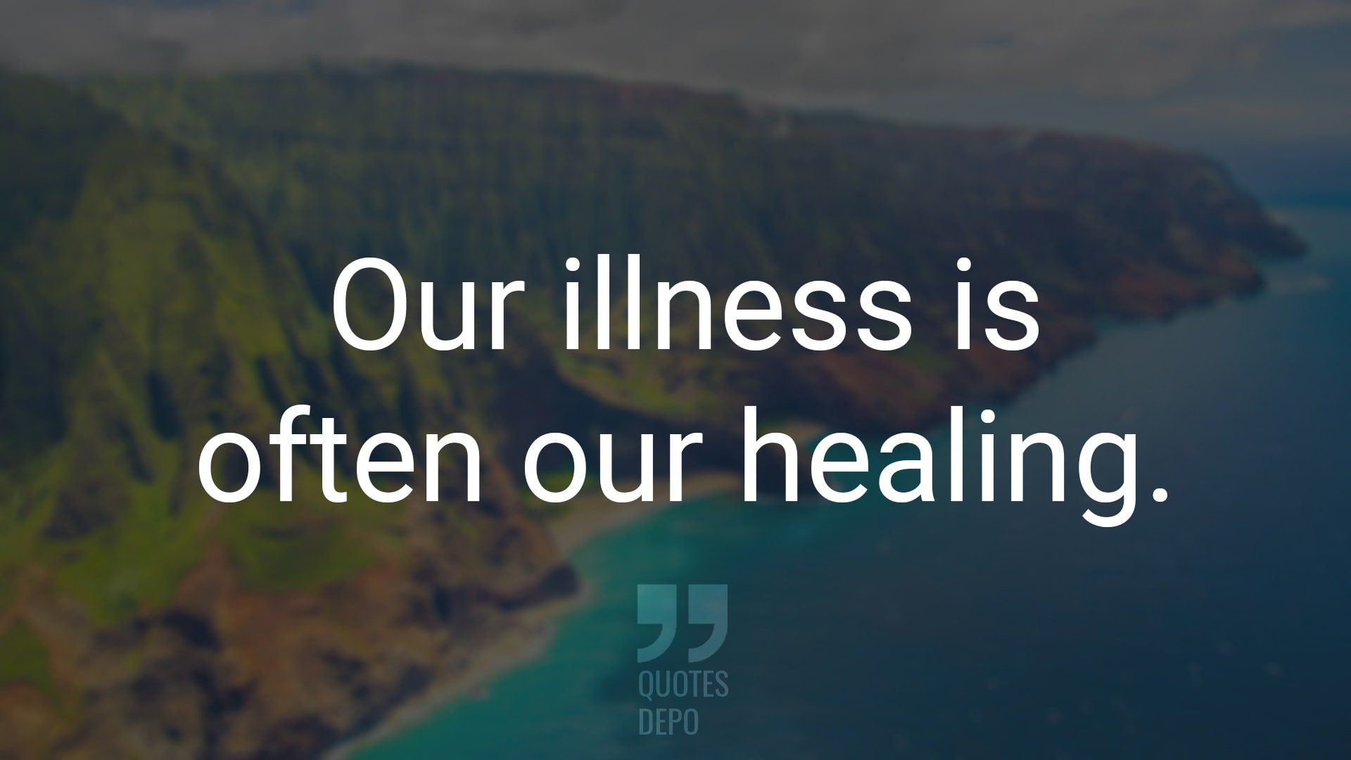 our illness is often our healing