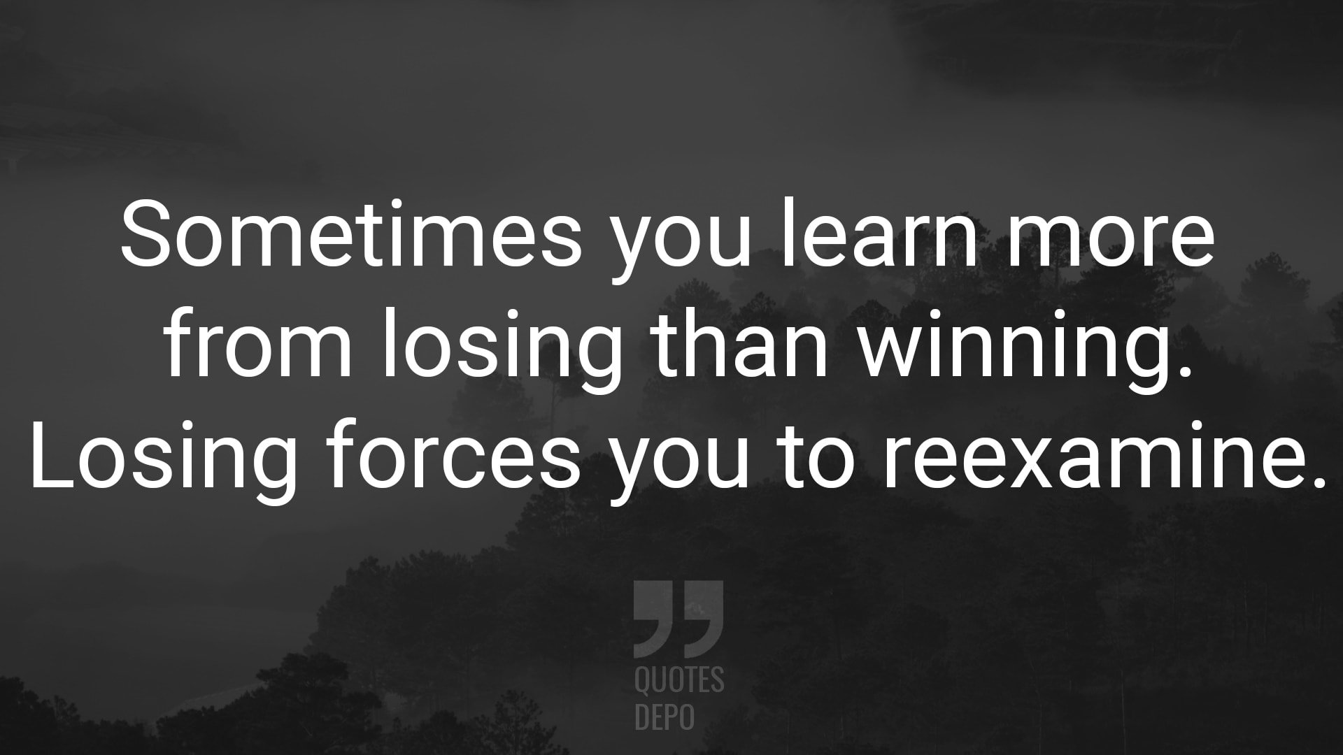 sometimes you learn more from losing