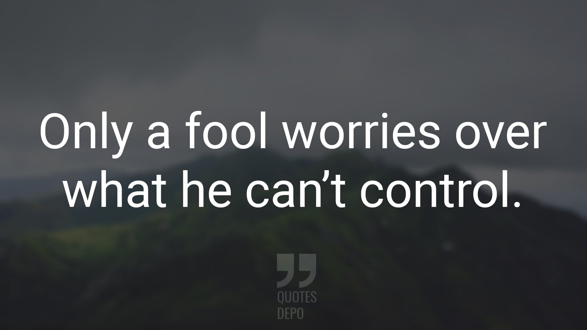 Only a Fool Worries