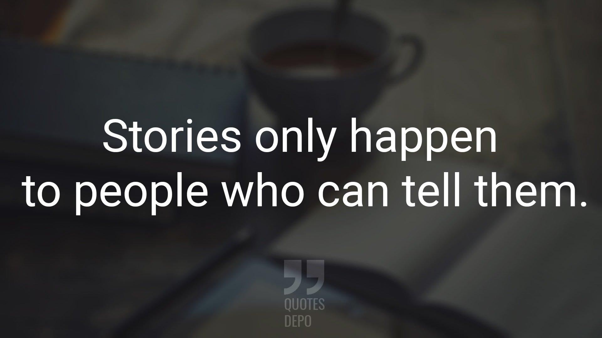 stories only happen
