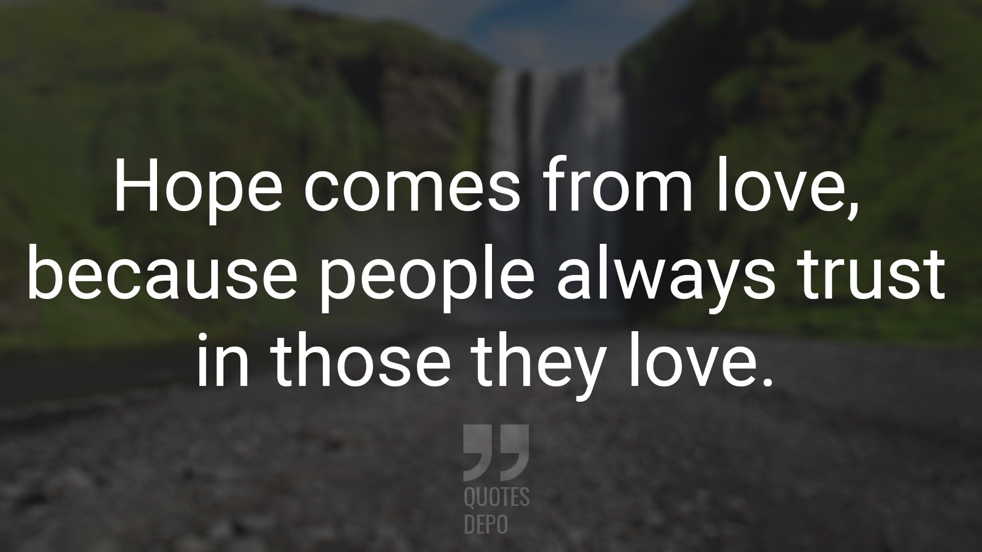 hope comes from love