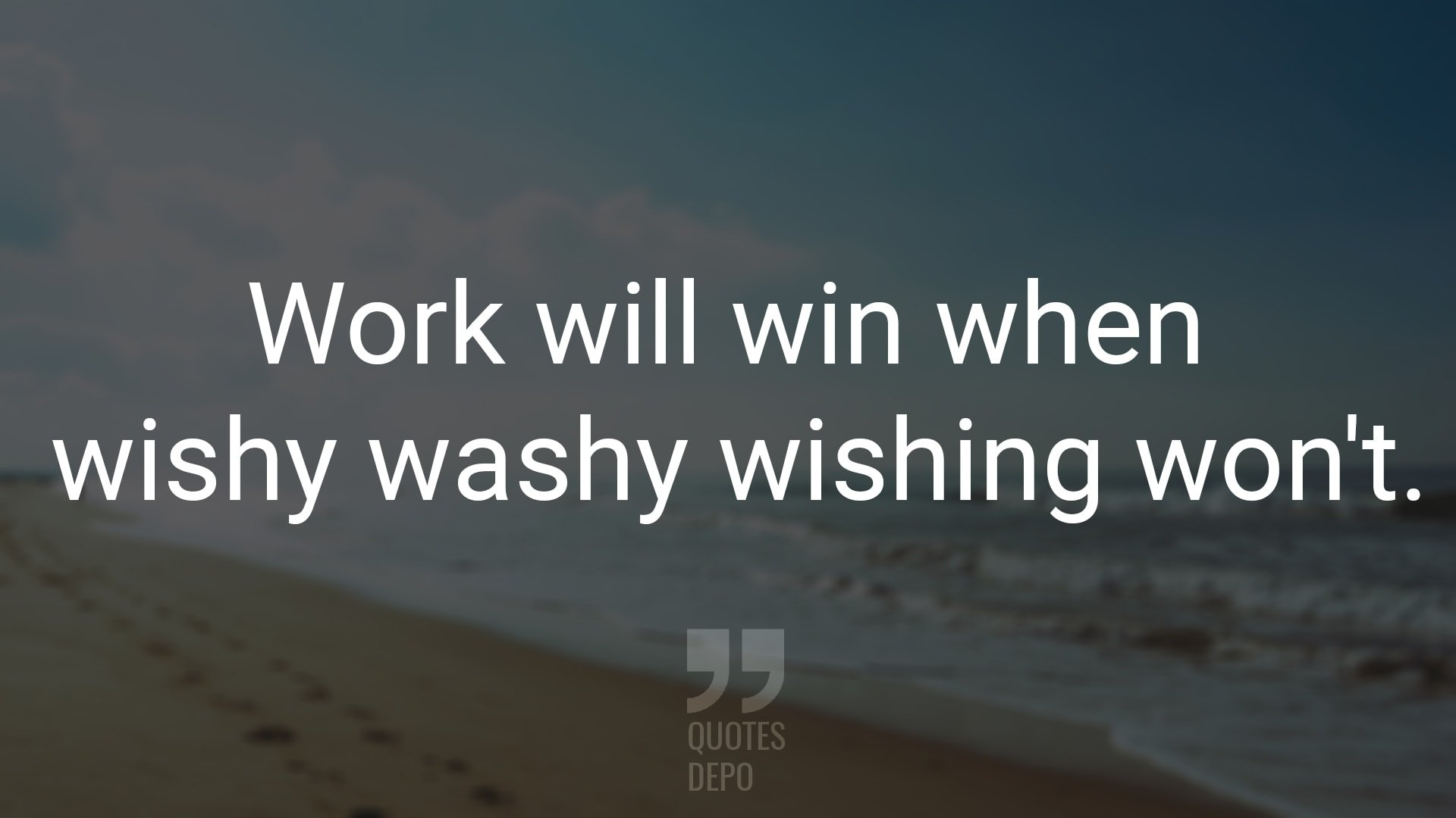 work will win